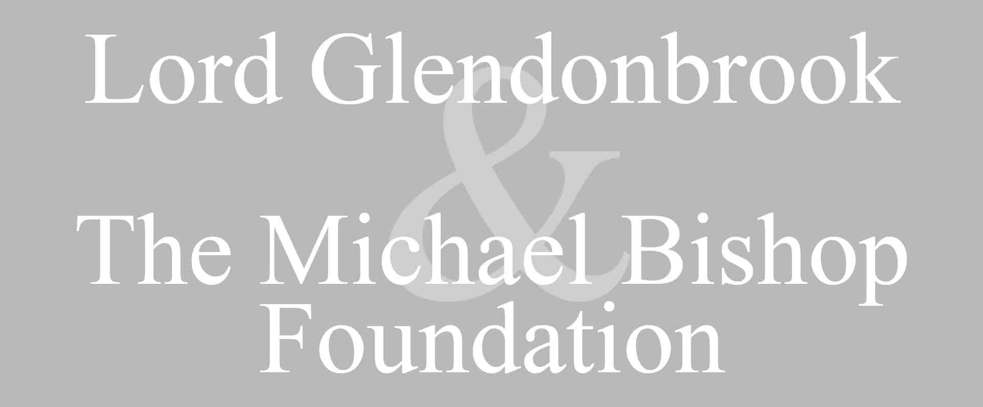Lord Glendonbrook & Michael Bishop Foundation