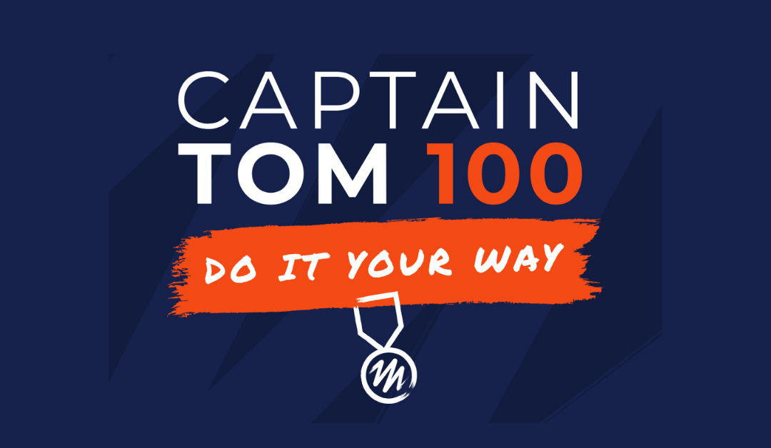 What's your 100? Join us for the #CaptainTom100